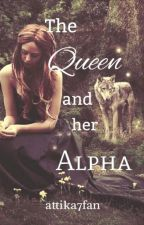 The Queen and Her Alpha by Attika7fan
