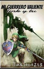 mi guerrero valiente ( link y tu ) by linkloco213