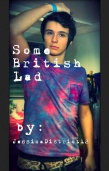 Some British Lad (Dan Howell/danisnotonfire Fan Fiction)