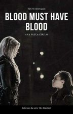 The 100 - Blood Must Have Blood by porrademi_