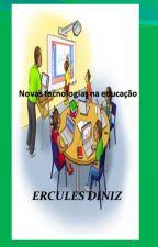 Novas tecnologias na educação by ErculesDiniz