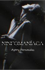 Ninfomaníaca by AyaryFernandes