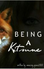 Being a Kitsune (Teen Wolf Book 1) ON HOLD by amazing_grace2020