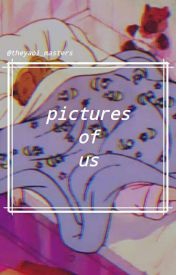 Pictures of Us by TheYaoi_Masters