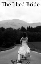 The Jilted Bride by Miickeyy