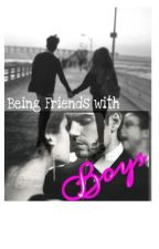 Being Friends with Boys by xtoothpastekissesx