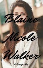 Blaine Nicole Walker by delaneyheilig