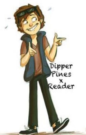 Dipper Pines x Reader by _major_fangirl_