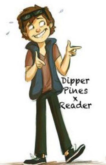 Dipper Pines x Reader