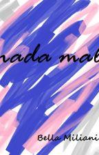 Nada Mal by bellamiliani