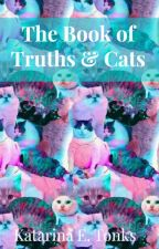 The Book of Truths and Cats by katrocks247
