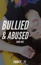 Bullied & Abused by Franta_21