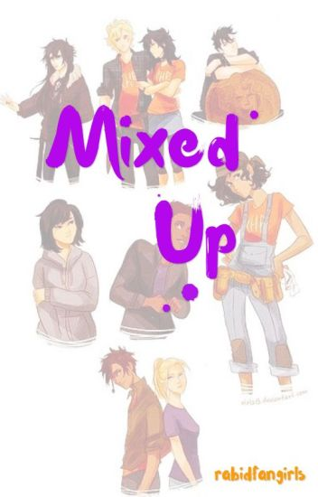 Mixed Up (Percy Jackson Fanfiction)