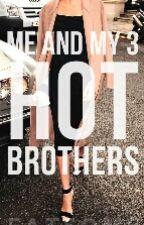 Me and my 3 HOT Brothers (HIATUS) by FatsoMe