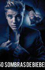 50 Sombras De Bieber(ADAPTADA)(1° Temporada) by ForeverJS-JF