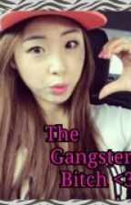 The Gangster Bitch by aysprincessQtqt