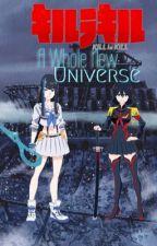 Kill la Kill: A Whole New Universe by Ky0uko