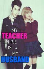 My Teacher in P.E is My Husband by JamYuri