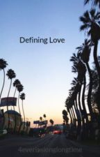 Defining Love by 4everisalonglongtime