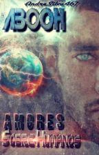 ABOOH : Amores Sobre-Humanos  ( Romance Gay )  by AndreSilva467