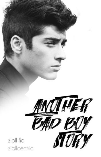 Another Bad Boy Story [Ziall]