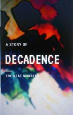 Decadence by Eshwar_NMME