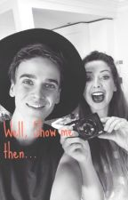 """Well show me then..."" - Joe Sugg x Reader Fanfiction by AleLovesyoutube"