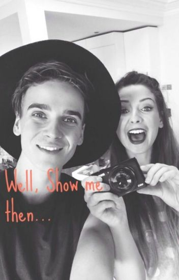 """Well show me then..."" - Joe Sugg x Reader Fanfiction"