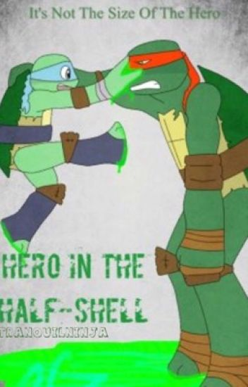 Hero in the Half-shell (TMNT) [Complete] {editing}