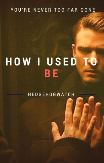 How I Used to Be (DenNor)- Book 1 of the Unwell Series