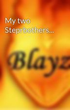My two Steprbothers... by Blayze