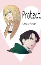 Protect [Levi x OC] by Legolacy