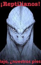 ¡Reptilianos! bajo ¿nuestros pies? by DarwinEspino7