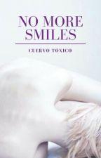 No More Smiles by PanConChanchoyPalta