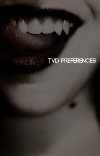 The Vampire Diaries Preferences