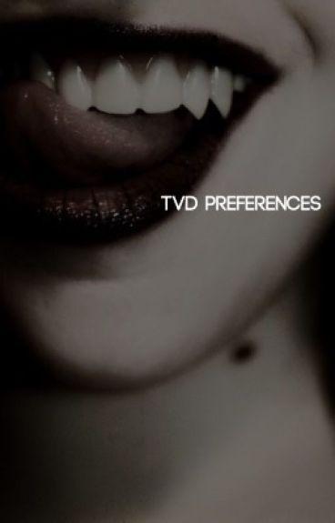 Vampire Diaries Preferences