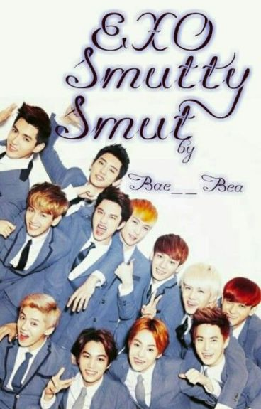 EXO Smutty Smut