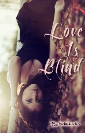 Love Is Blind by techniicolor