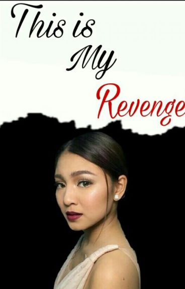 This is My Revenge [COMPLETE] (Jadine Story)