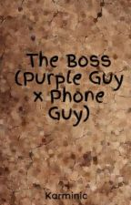 The Boss (Purple Guy x Phone Guy) by Karminic