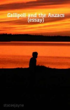 Writing Essay Help Gallipoli And The Anzacs Essay Comparative Essay Thesis Statement also Essay On Soccer Game Gallipoli And The Anzacs Essay  Wattpad Essay On Plato