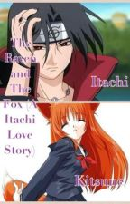 The Raven and The Fox (A Itachi Love Story) ON HOLD by narutoiscool808