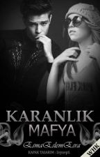 Karanlık Mafya  by EsmaEslemEsra