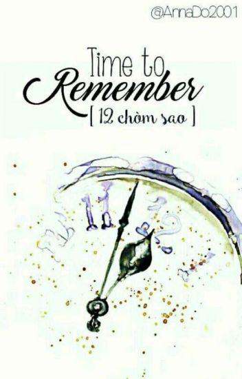 (12 chòm sao) Time To Remember