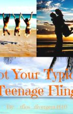 Not Your Typical Teenage Fling by writingforeverr