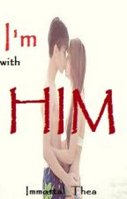 I'm with HIM (spg) by Immortal_Thea