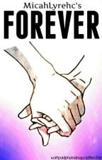Forever by MicahLyrehc