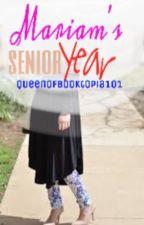 Mariam's senior year by Queenofbooktopia101