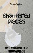 Shattered Pieces- Hetalia FanFic [Italy x England] BoyxBoy by LeonRokudo_08