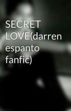 SECRET LOVE(darren espanto fanfic) by cutiekakai_13
